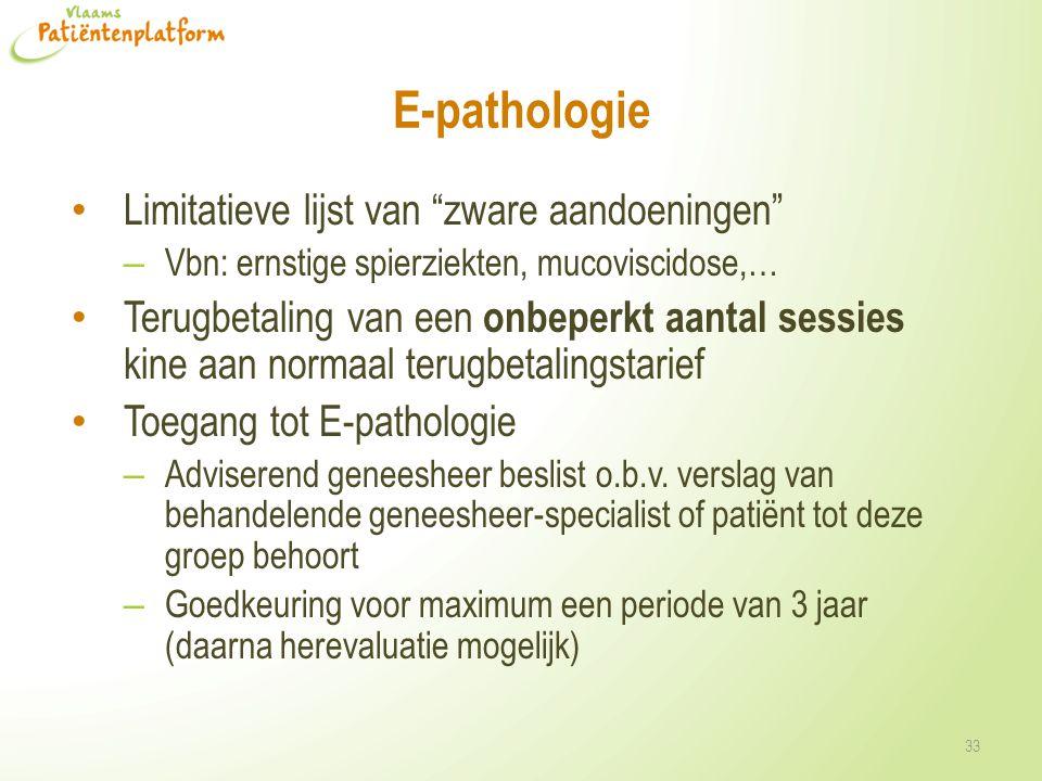 """E-pathologie Limitatieve lijst van """"zware aandoeningen"""" – Vbn: ernstige spierziekten, mucoviscidose,… Terugbetaling van een onbeperkt aantal sessies k"""
