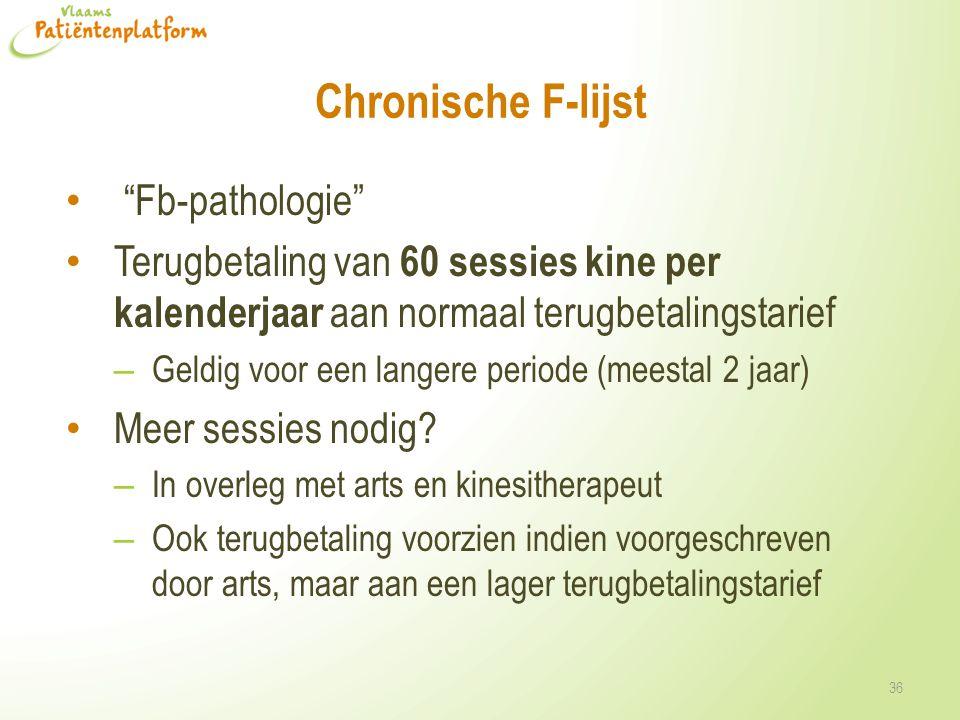 """Chronische F-lijst """"Fb-pathologie"""" Terugbetaling van 60 sessies kine per kalenderjaar aan normaal terugbetalingstarief – Geldig voor een langere perio"""