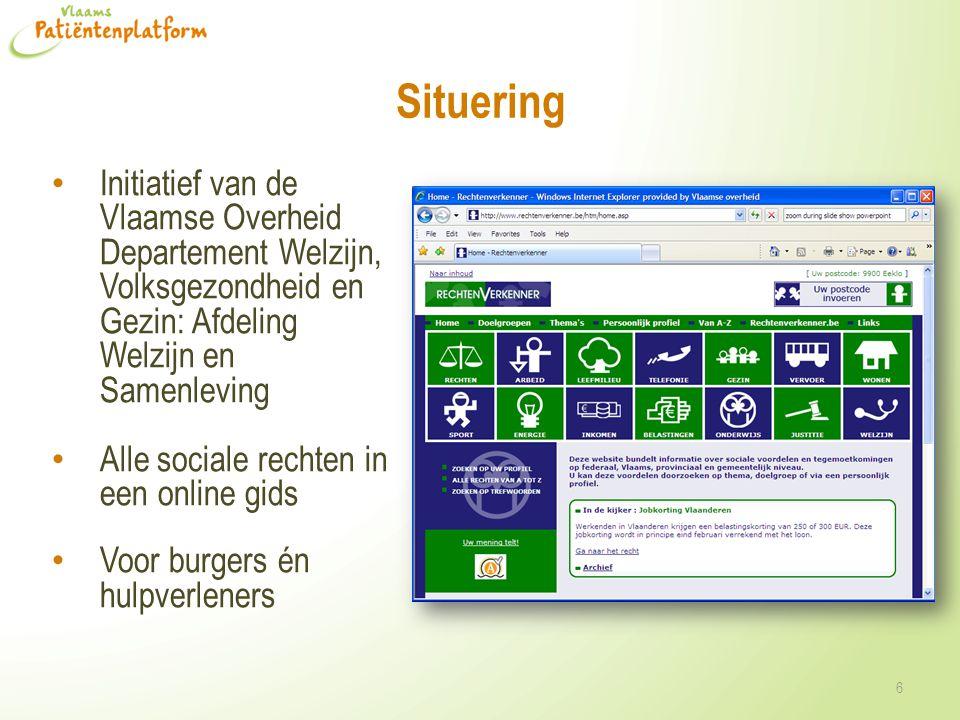 Situering Initiatief van de Vlaamse Overheid Departement Welzijn, Volksgezondheid en Gezin: Afdeling Welzijn en Samenleving Alle sociale rechten in ee