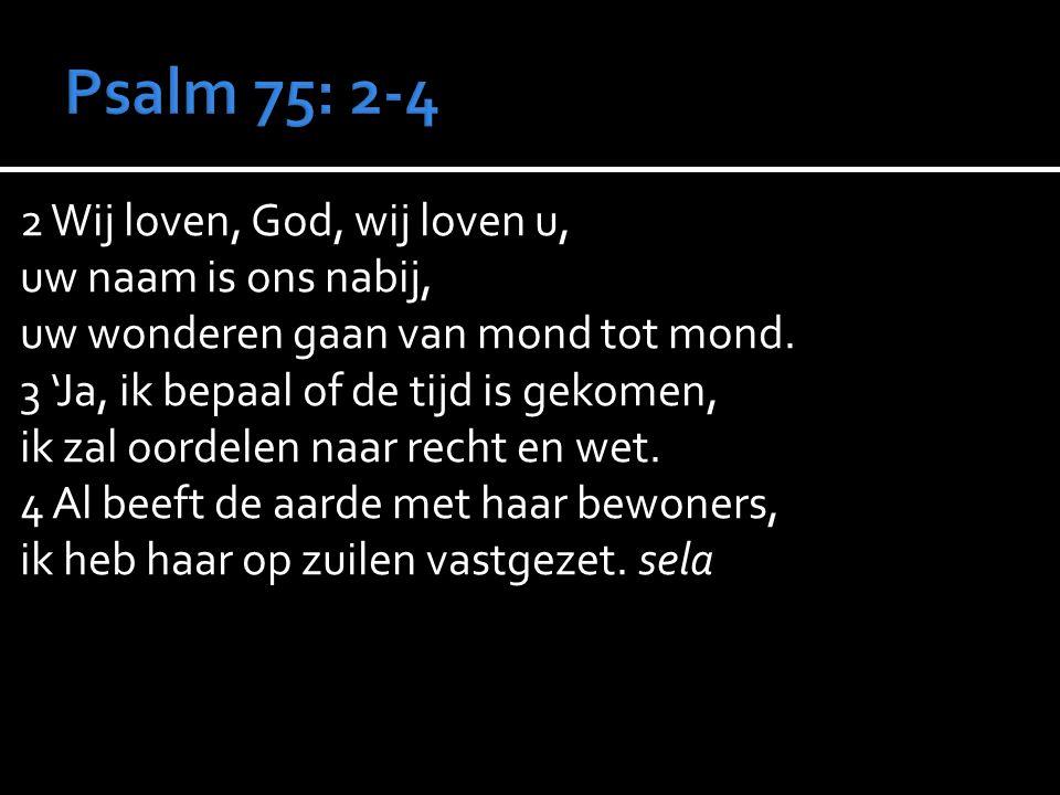 2 Wij loven, God, wij loven u, uw naam is ons nabij, uw wonderen gaan van mond tot mond.