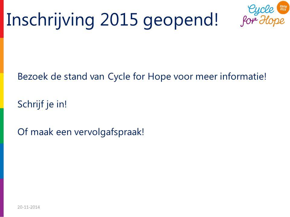 Inschrijving 2015 geopend. Bezoek de stand van Cycle for Hope voor meer informatie.