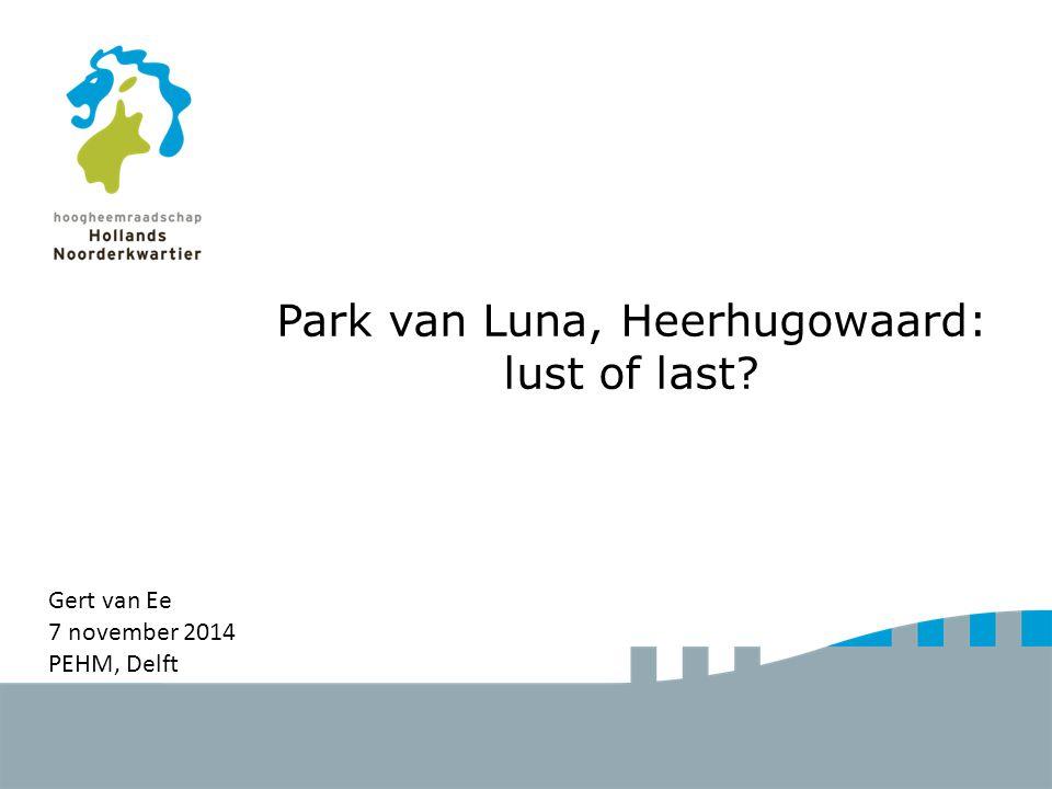 Park van Luna, Heerhugowaard: lust of last? Gert van Ee 7 november 2014 PEHM, Delft