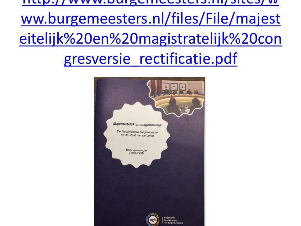 http://www.burgemeesters.nl/sites/w ww.burgemeesters.nl/files/File/majest eitelijk%20en%20magistratelijk%20con gresversie_rectificatie.pdf