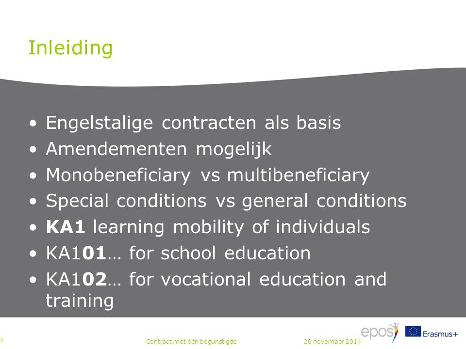 Inhoud Inleiding Deel I – Bijzondere voorwaarden Annex I – Beschrijving van het project Annex II – Budget Annex III – Financiële en contractuele regels Annex IV – Voorbeelddocumenten Deel II – Algemene Voorwaarden 25 juni 2014Contract met de begunstigden Hoger Onderwijs P 4