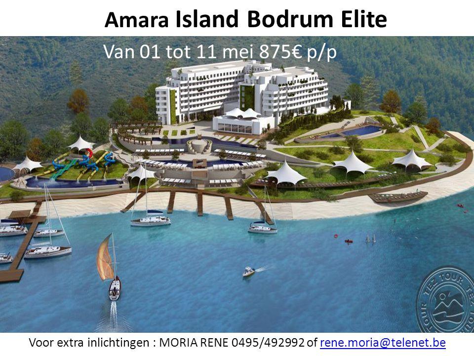 Amara Island Bodrum Elite Voor extra inlichtingen : MORIA RENE 0495/492992 of rene.moria@telenet.berene.moria@telenet.be Van 01 tot 11 mei 875€ p/p