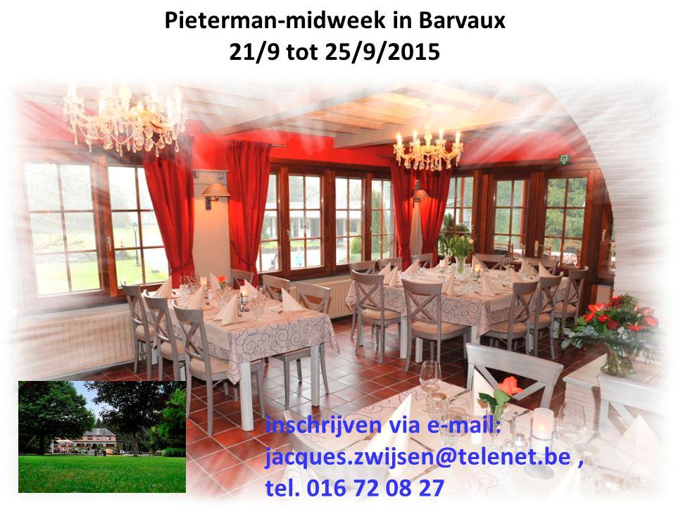 ARDENNEN Pieterman-midweek in Barvaux 21/9 tot 25/9/2015 inschrijven via e-mail: jacques.zwijsen@telenet.be, tel. 016 72 08 27