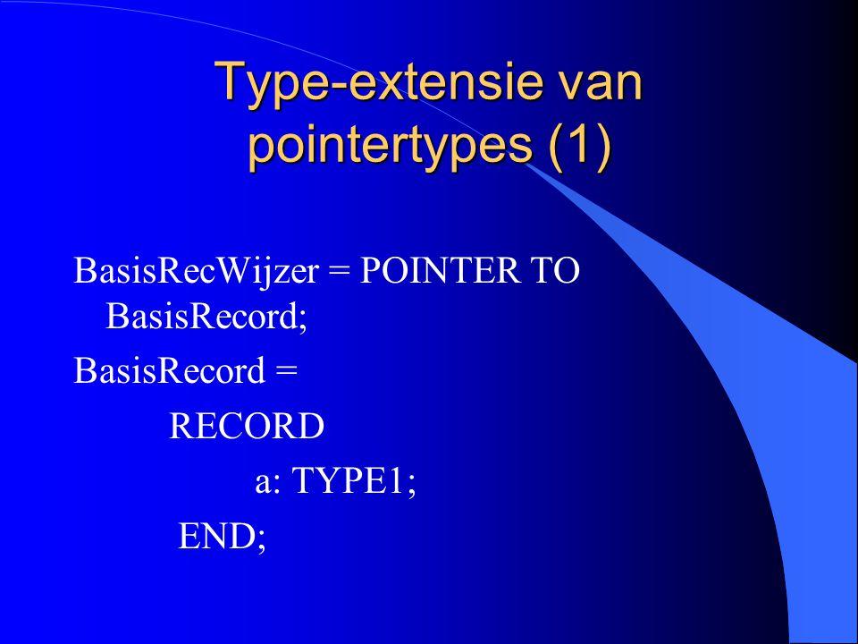 Type-extensie van recordtypes (11) Men gaat van abstracte naar steeds meer gedetailleerde types.