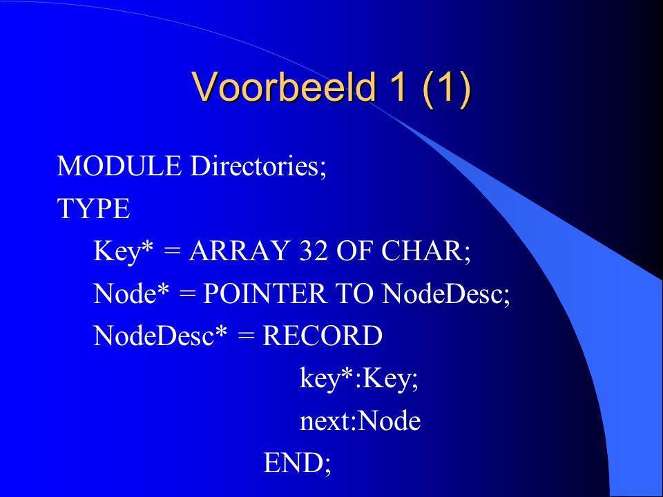 Type-extensie van pointertypes (4) TweedeUitbrWijzer= POINTER TO TweedeUitbreiding; TweedeUitbreiding = RECORD (EersteUitbreiding) c: TYPE3; END;