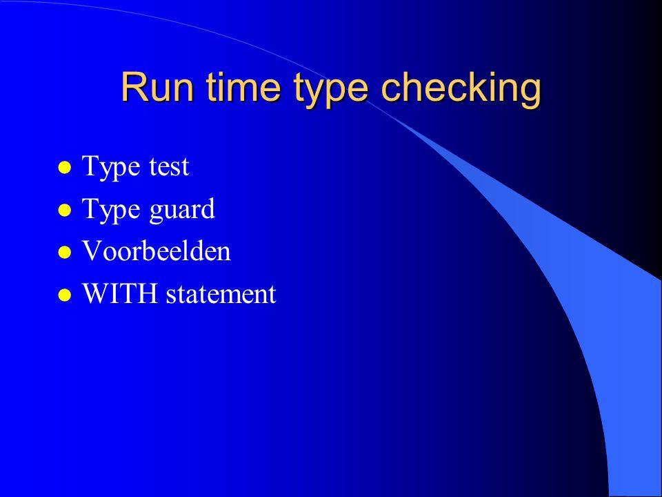 Samenvatting (2) l Een variabele van het type POINTER TO T kan pointers bevatten naar waarden van een het type T of van een extensie van het type T.