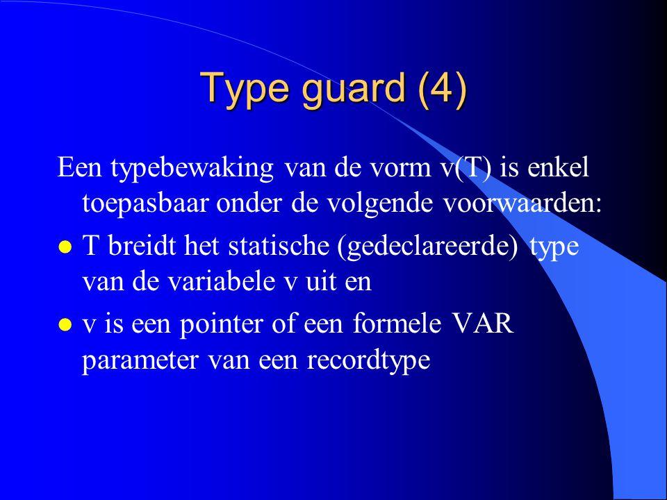 Type guard (3) l Expliciete aanduiding van het dynamisch type.