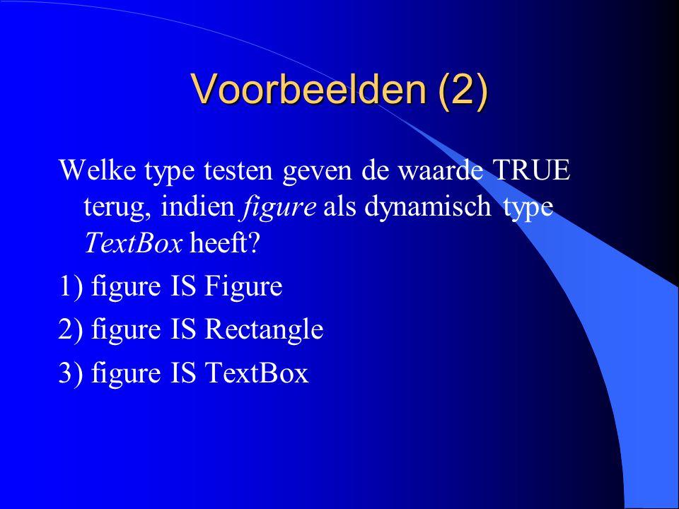 Voorbeelden (1) Welke statements zijn correct.