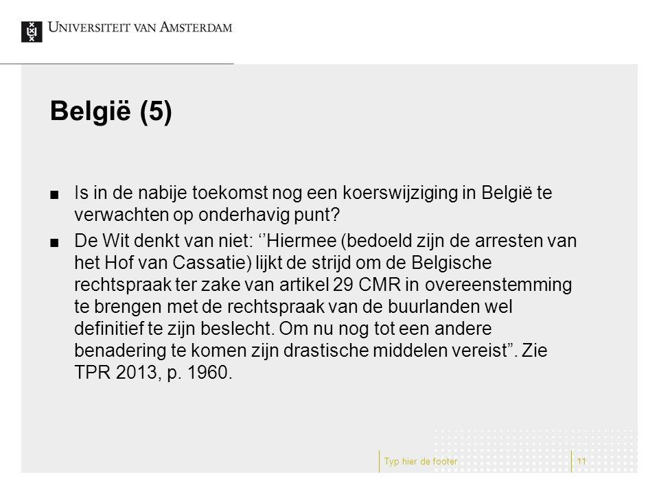 België (5) Is in de nabije toekomst nog een koerswijziging in België te verwachten op onderhavig punt.