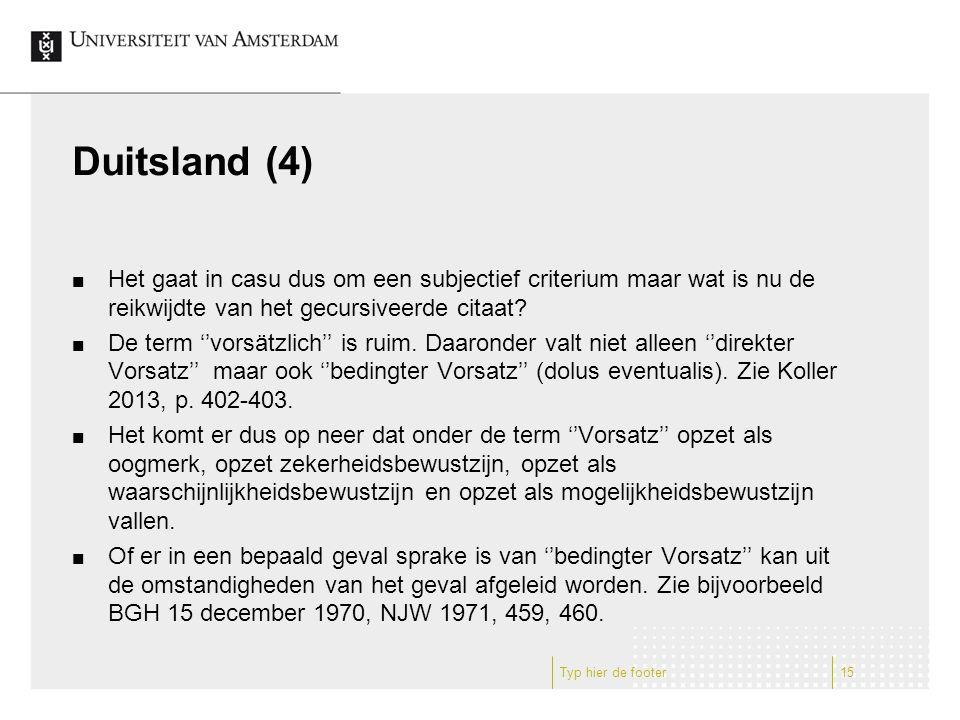 Duitsland (4) Het gaat in casu dus om een subjectief criterium maar wat is nu de reikwijdte van het gecursiveerde citaat.