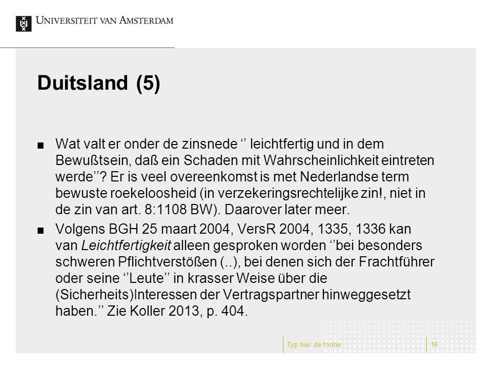 Duitsland (5) Wat valt er onder de zinsnede '' leichtfertig und in dem Bewußtsein, daß ein Schaden mit Wahrscheinlichkeit eintreten werde''.