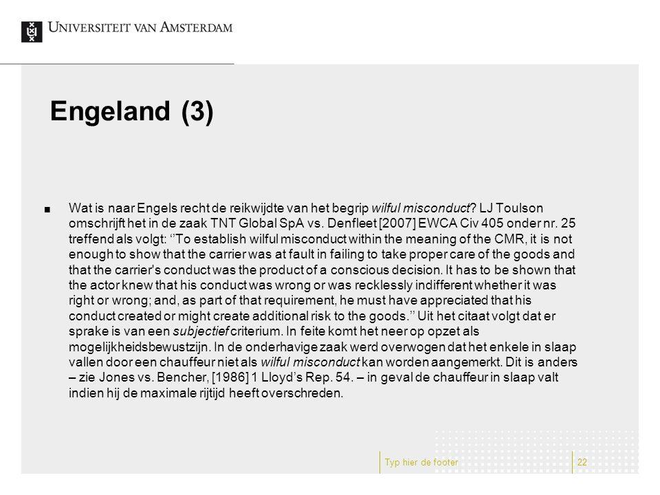 Engeland (3) Wat is naar Engels recht de reikwijdte van het begrip wilful misconduct.