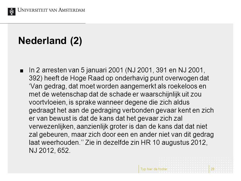 Nederland (2) In 2 arresten van 5 januari 2001 (NJ 2001, 391 en NJ 2001, 392) heeft de Hoge Raad op onderhavig punt overwogen dat 'Van gedrag, dat moet worden aangemerkt als roekeloos en met de wetenschap dat de schade er waarschijnlijk uit zou voortvloeien, is sprake wanneer degene die zich aldus gedraagt het aan de gedraging verbonden gevaar kent en zich er van bewust is dat de kans dat het gevaar zich zal verwezenlijken, aanzienlijk groter is dan de kans dat dat niet zal gebeuren, maar zich door een en ander niet van dit gedrag laat weerhouden.'' Zie in dezelfde zin HR 10 augustus 2012, NJ 2012, 652.