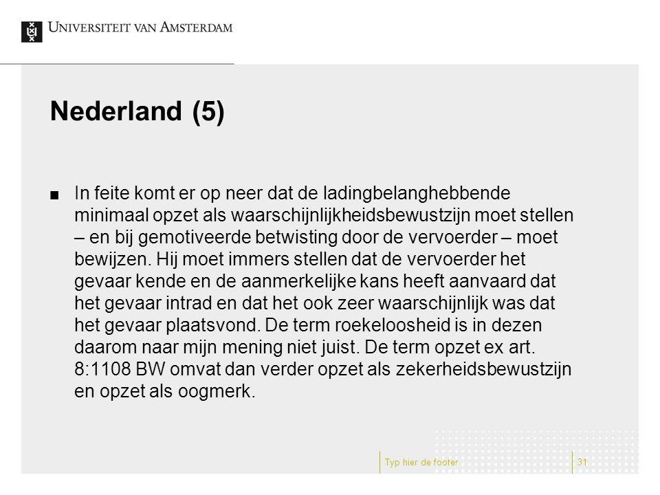 Nederland (5) In feite komt er op neer dat de ladingbelanghebbende minimaal opzet als waarschijnlijkheidsbewustzijn moet stellen – en bij gemotiveerde betwisting door de vervoerder – moet bewijzen.
