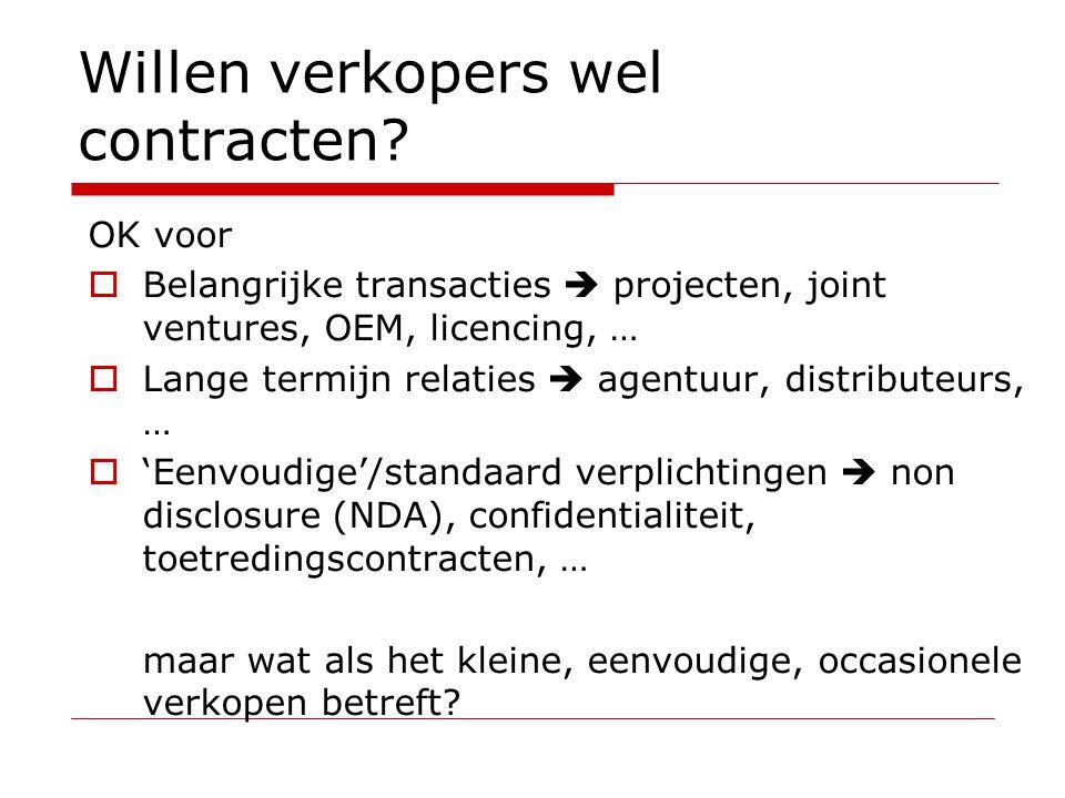 OK voor  Belangrijke transacties  projecten, joint ventures, OEM, licencing, …  Lange termijn relaties  agentuur, distributeurs, …  'Eenvoudige'/