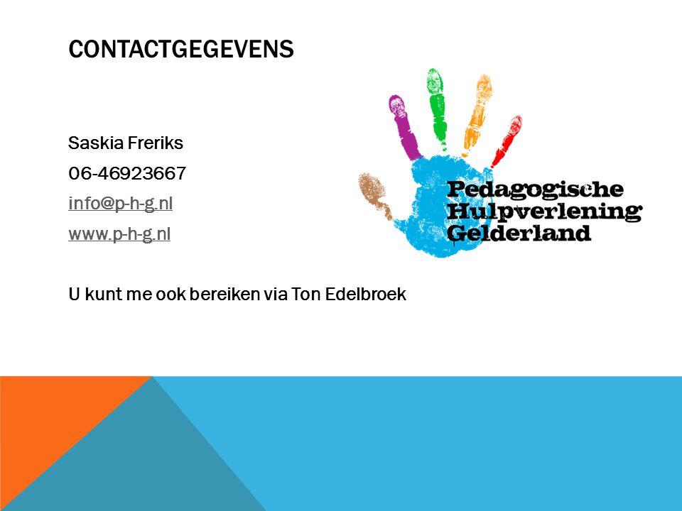 CONTACTGEGEVENS Saskia Freriks 06-46923667 info@p-h-g.nl www.p-h-g.nl U kunt me ook bereiken via Ton Edelbroek