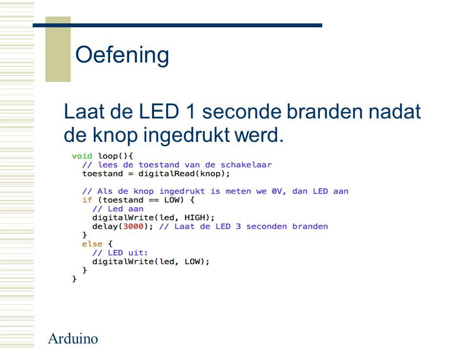 Arduino Oefening Laat de LED 1 seconde branden nadat de knop ingedrukt werd.