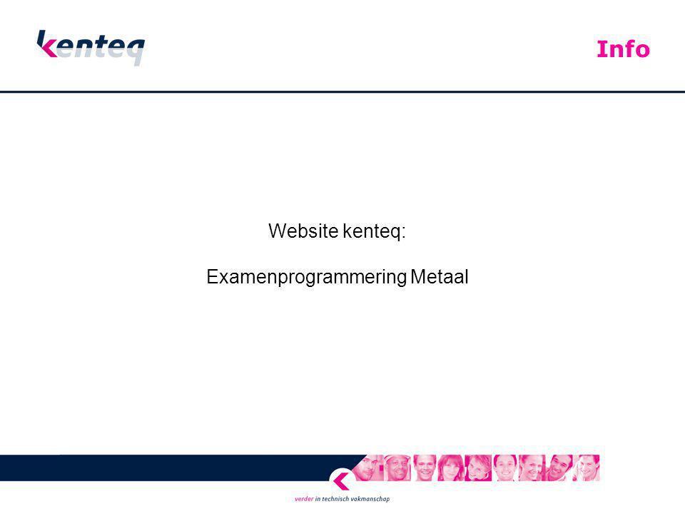 Website kenteq: Examenprogrammering Metaal Info