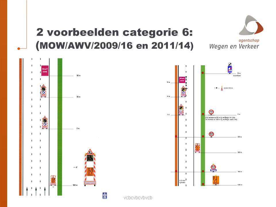2 voorbeelden categorie 6: ( MOW/AWV/2009/16 en 2011/14)