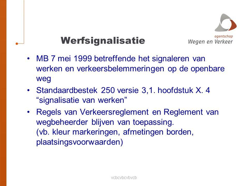 vcbcvbcvbvcb Werfsignalisatie MB 7 mei 1999 betreffende het signaleren van werken en verkeersbelemmeringen op de openbare weg Standaardbestek 250 versie 3,1.