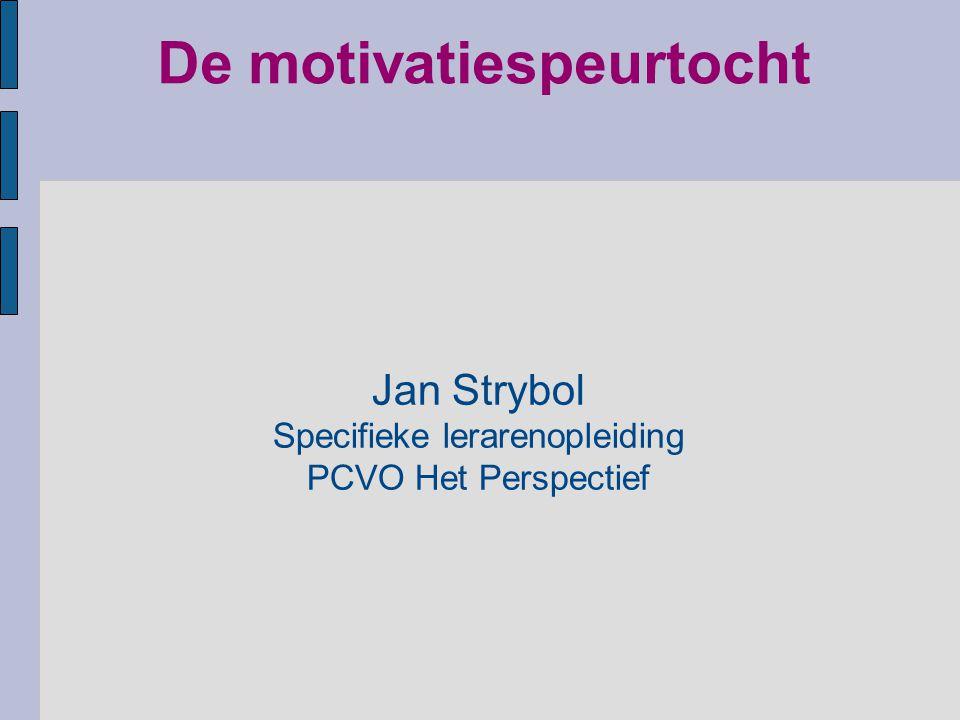 De motivatiespeurtocht Jan Strybol Specifieke lerarenopleiding PCVO Het Perspectief
