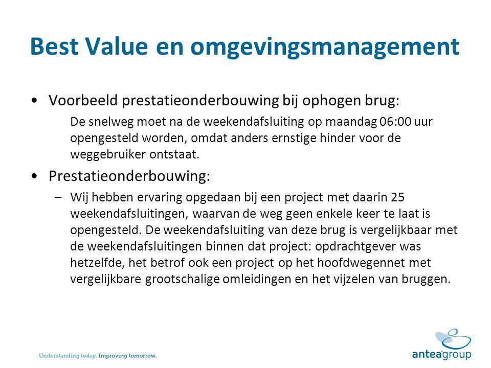 Best Value en omgevingsmanagement Voorbeeld prestatieonderbouwing bij ophogen brug: De snelweg moet na de weekendafsluiting op maandag 06:00 uur openg