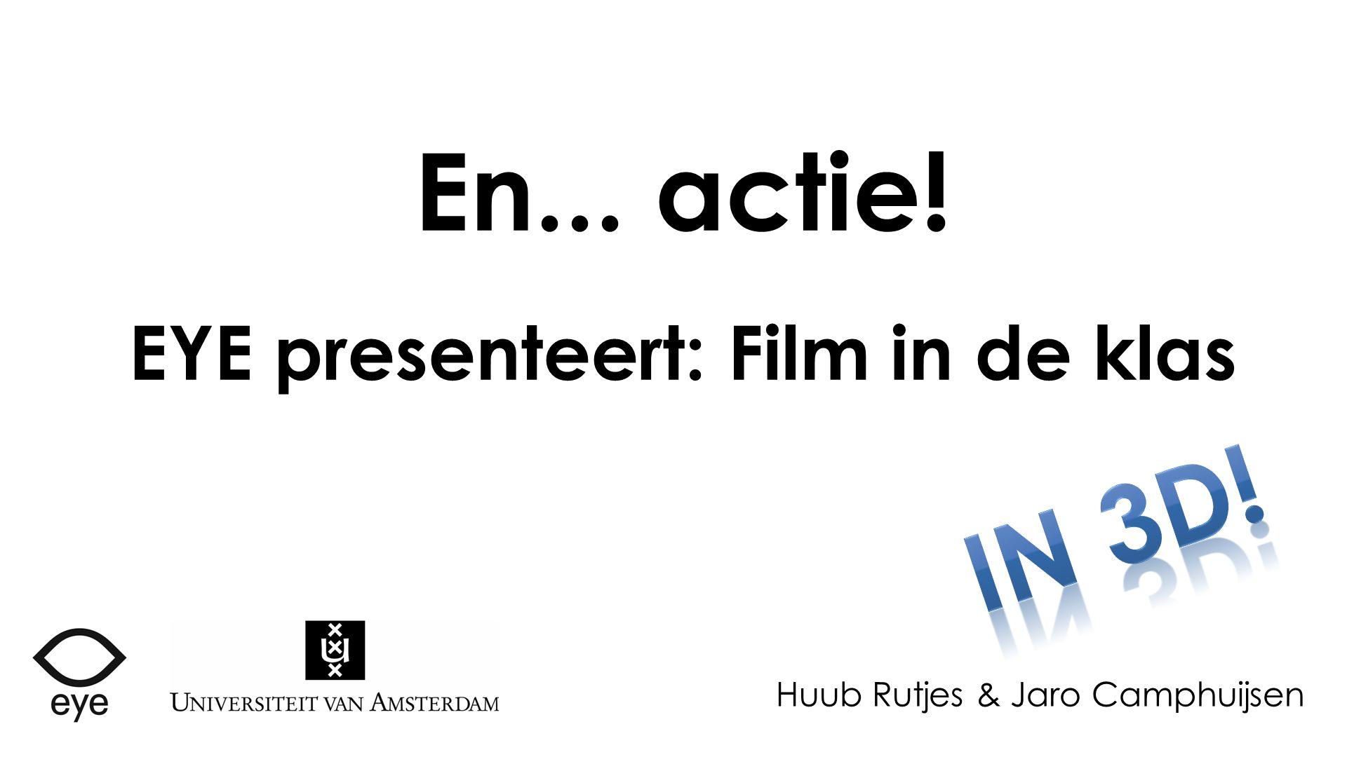 Huub Rutjes & Jaro Camphuijsen En... actie! EYE presenteert: Film in de klas
