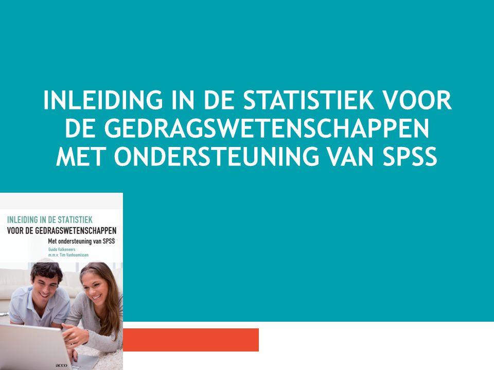 INLEIDING IN DE STATISTIEK VOOR DE GEDRAGSWETENSCHAPPEN MET ONDERSTEUNING VAN SPSS 1