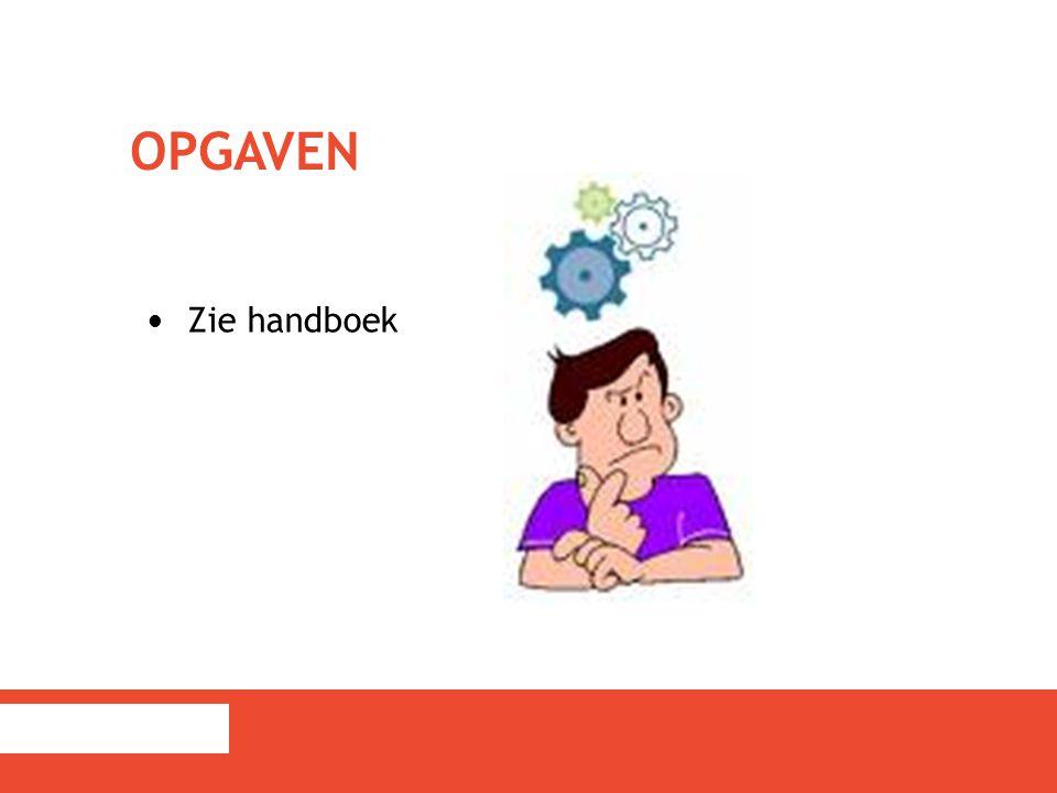 OPGAVEN Zie handboek