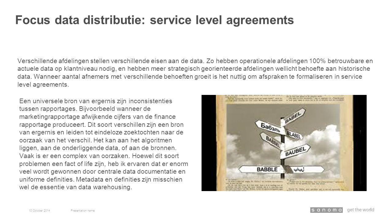 Verschillende afdelingen stellen verschillende eisen aan de data. Zo hebben operationele afdelingen 100% betrouwbare en actuele data op klantniveau no