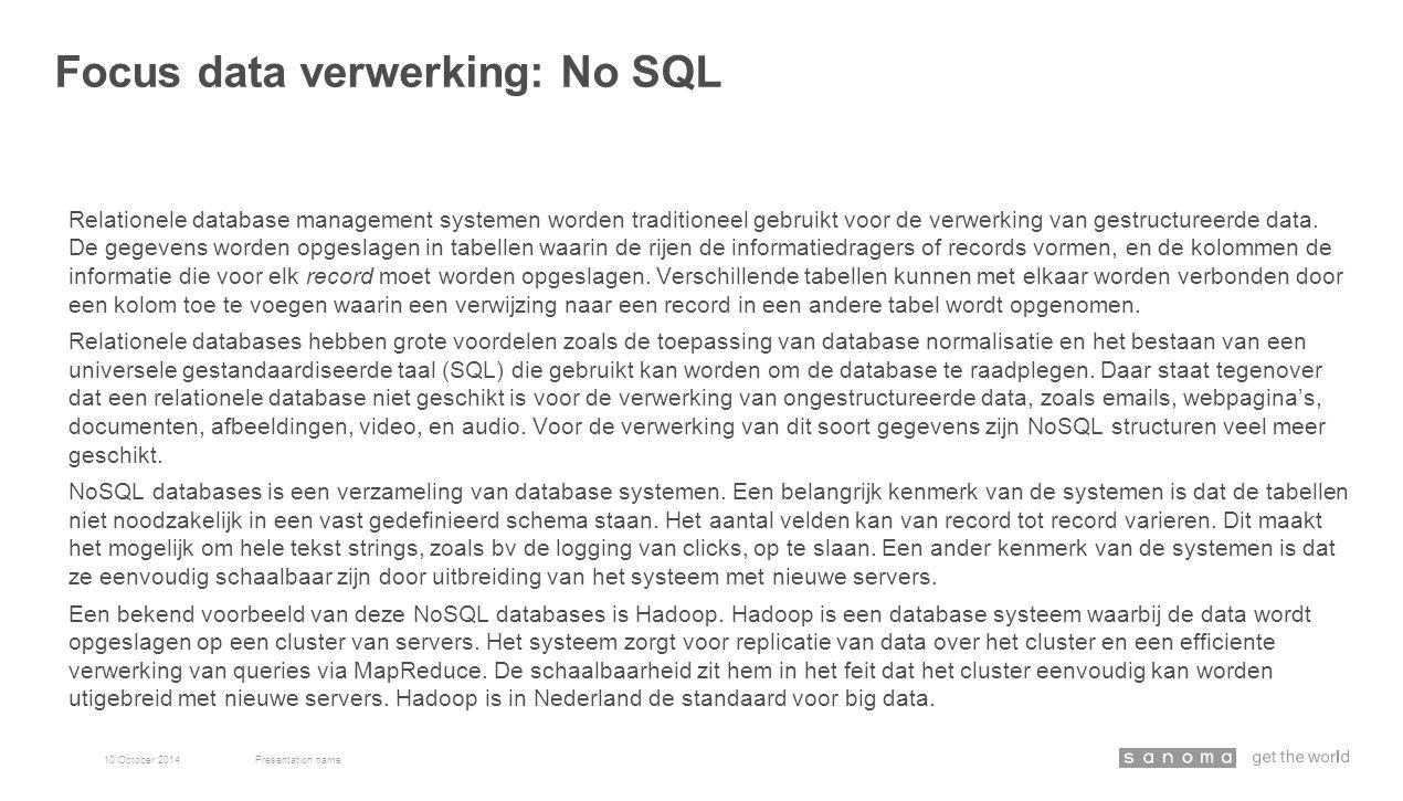 Relationele database management systemen worden traditioneel gebruikt voor de verwerking van gestructureerde data. De gegevens worden opgeslagen in ta