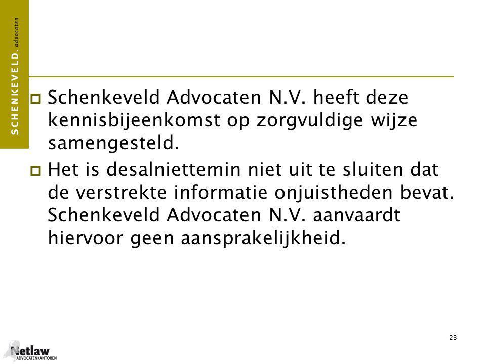  Schenkeveld Advocaten N.V.heeft deze kennisbijeenkomst op zorgvuldige wijze samengesteld.
