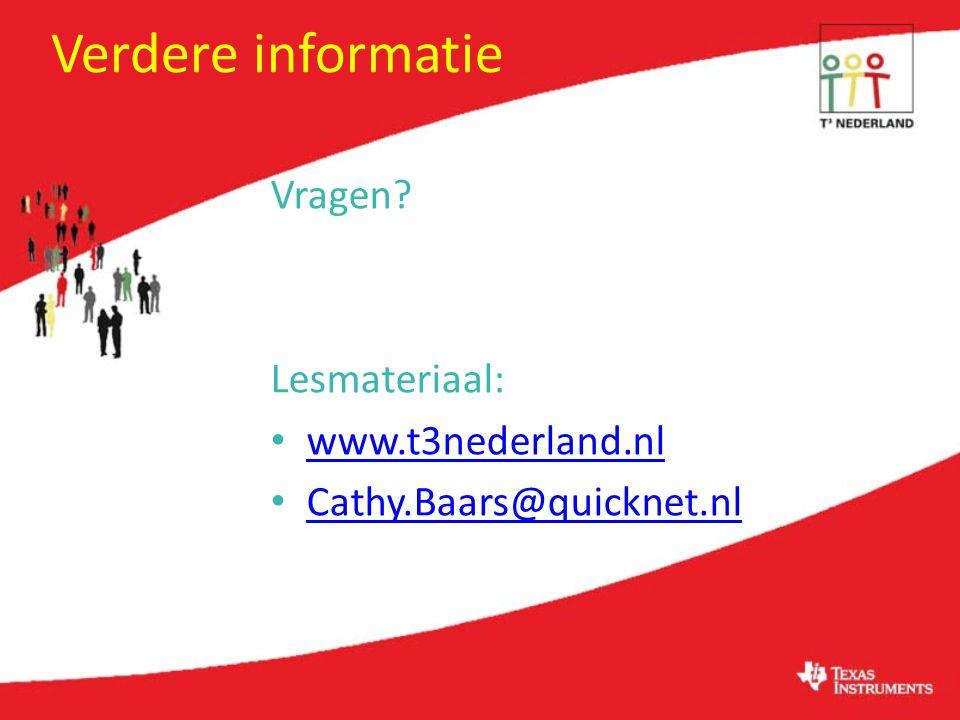 Verdere informatie Vragen? Lesmateriaal: www.t3nederland.nl Cathy.Baars@quicknet.nl