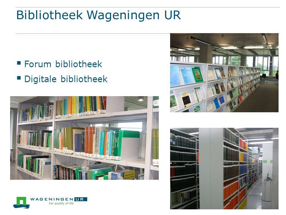 Bibliotheek Wageningen UR  Forum bibliotheek  Digitale bibliotheek