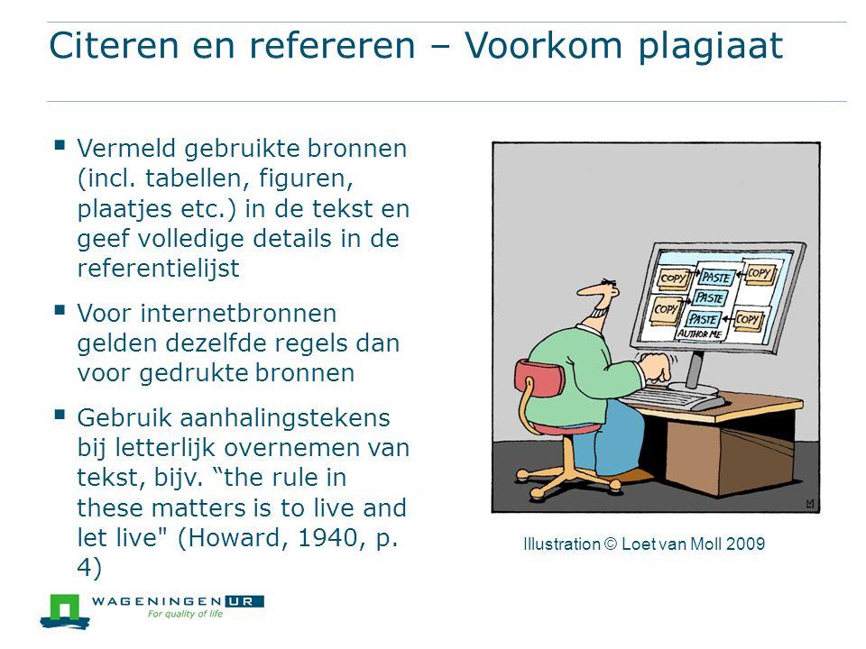Citeren en refereren – Voorkom plagiaat  Vermeld gebruikte bronnen (incl.