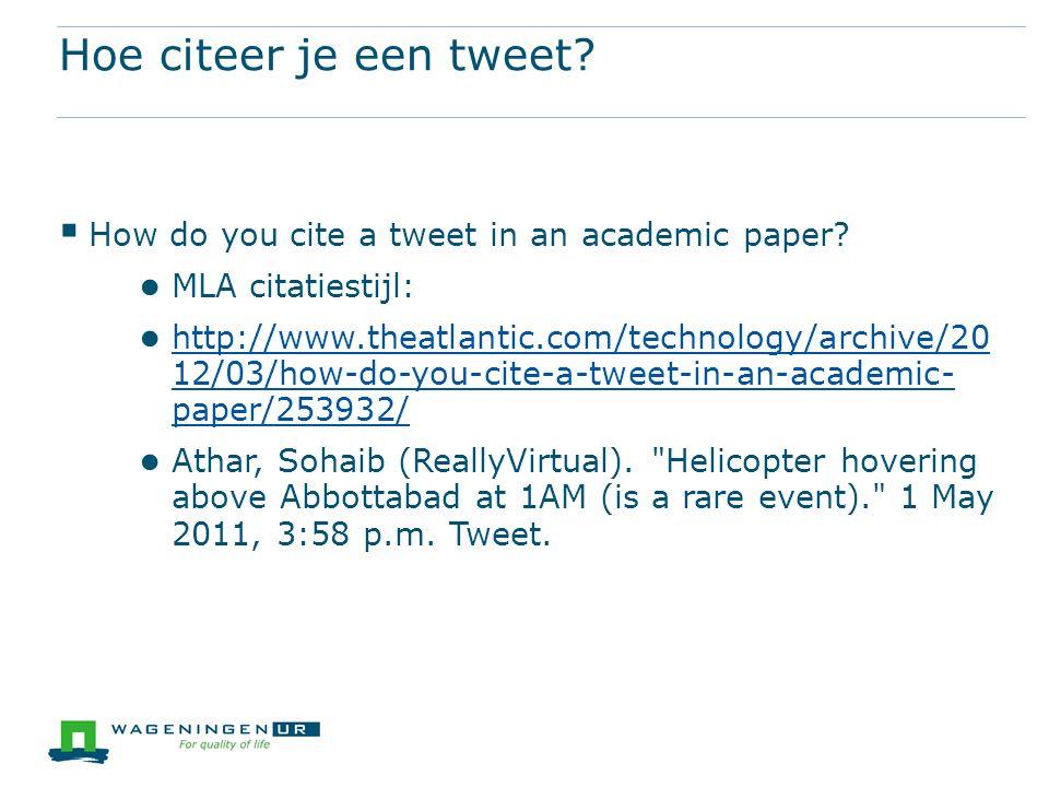 Hoe citeer je een tweet.  How do you cite a tweet in an academic paper.