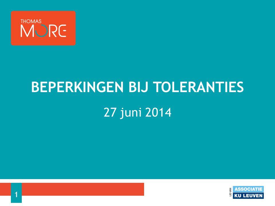 27 juni 2014 BEPERKINGEN BIJ TOLERANTIES 1