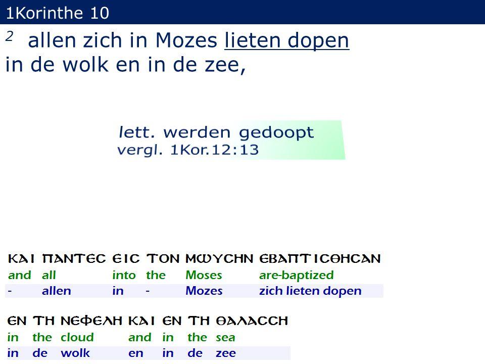 1Korinthe 10 2 allen zich in Mozes lieten dopen in de wolk en in de zee,