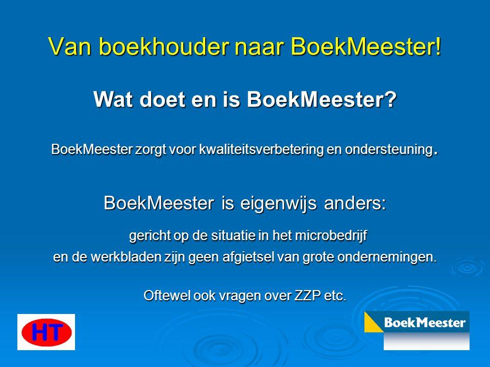 Van boekhouder naar BoekMeester! Wat doet en is BoekMeester? BoekMeester zorgt voor kwaliteitsverbetering en ondersteuning. BoekMeester is eigenwijs a