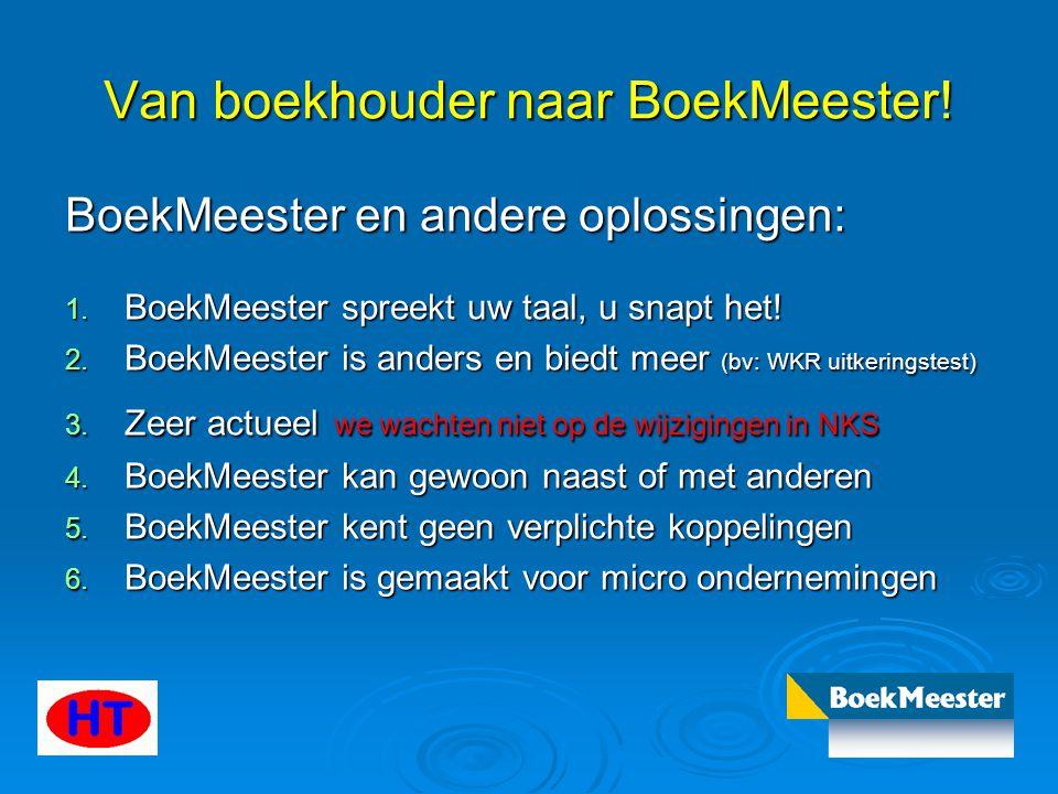 Van boekhouder naar BoekMeester! BoekMeester en andere oplossingen: 1. BoekMeester 1. BoekMeester spreekt uw taal, u snapt het! 2. BoekMeester 2. Boek