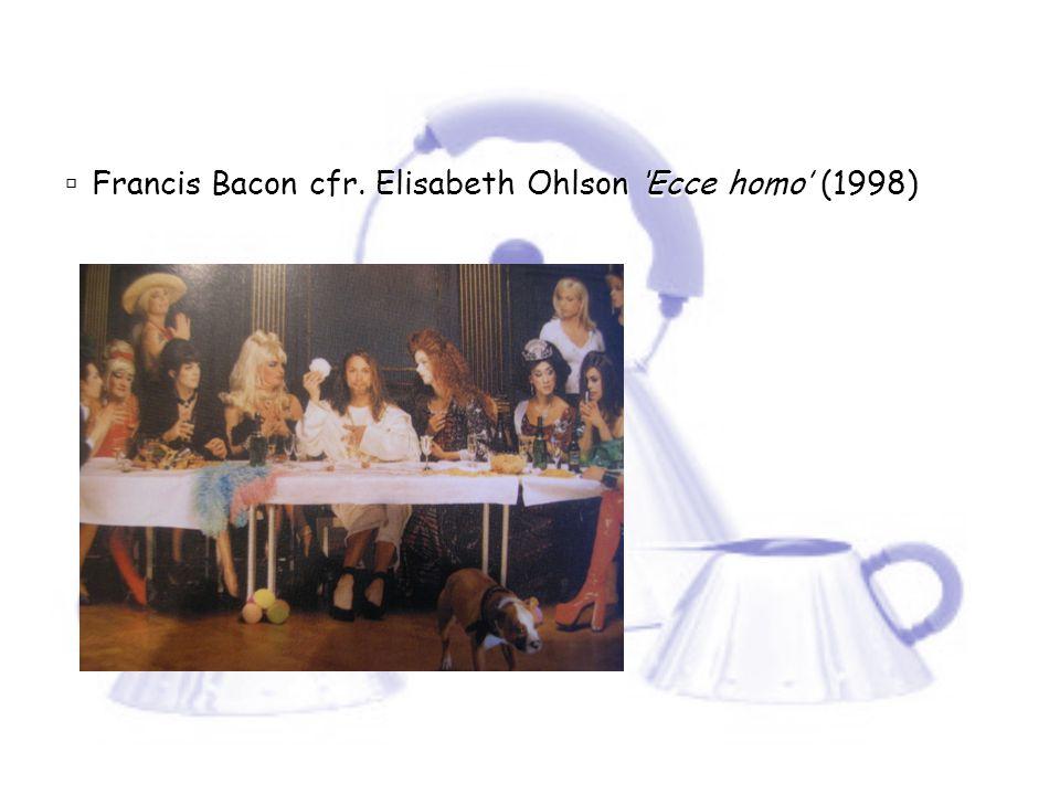 Francis Bacon cfr. Elisabeth Ohlson 'Ecce homo' (1998)