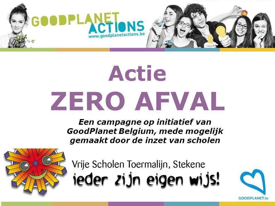 Actie ZERO AFVAL Een campagne op initiatief van GoodPlanet Belgium, mede mogelijk gemaakt door de inzet van scholen