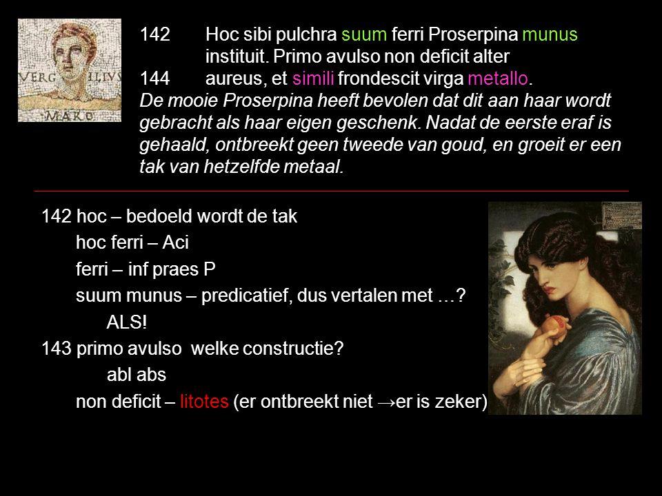 142Hoc sibi pulchra suum ferri Proserpina munus instituit.