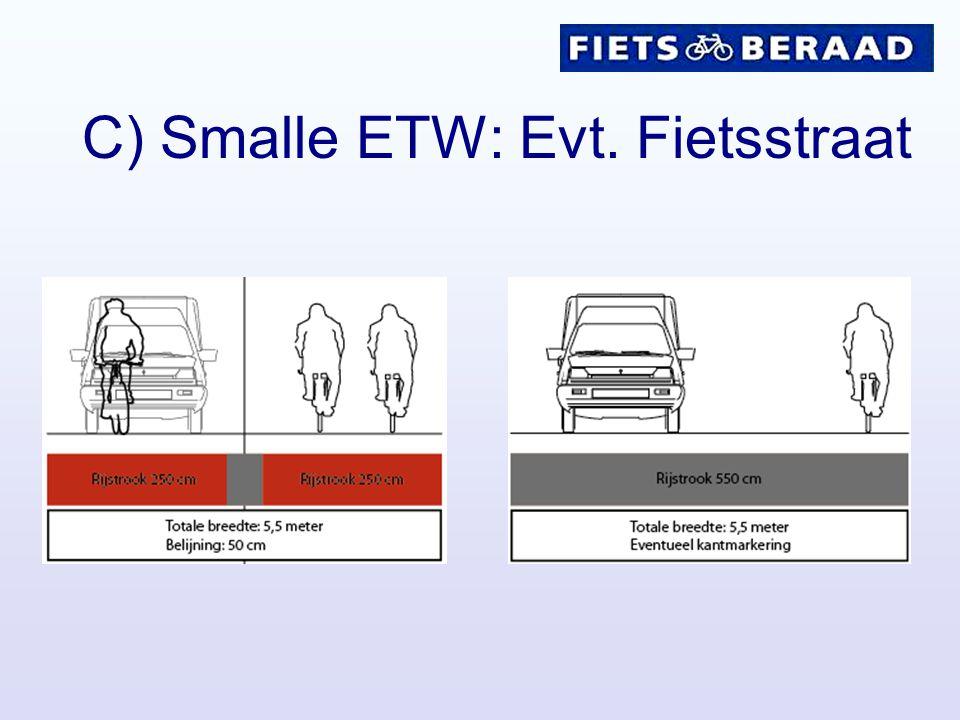 C) Smalle ETW: Evt. Fietsstraat
