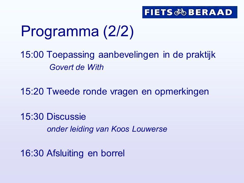 Programma (2/2) 15:00 Toepassing aanbevelingen in de praktijk Govert de With 15:20 Tweede ronde vragen en opmerkingen 15:30 Discussie onder leiding va