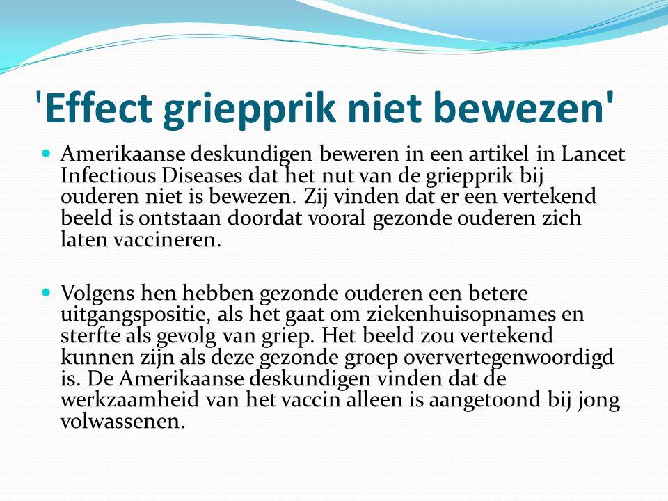 'Effect griepprik niet bewezen' Amerikaanse deskundigen beweren in een artikel in Lancet Infectious Diseases dat het nut van de griepprik bij ouderen