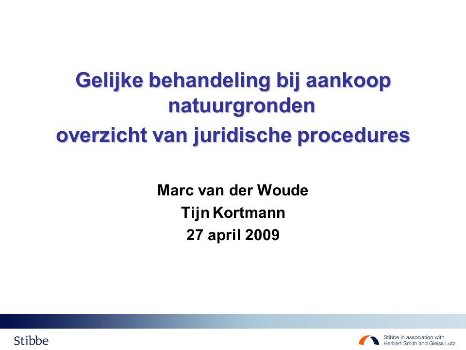 Gelijke behandeling bij aankoop natuurgronden overzicht van juridische procedures Marc van der Woude Tijn Kortmann 27 april 2009